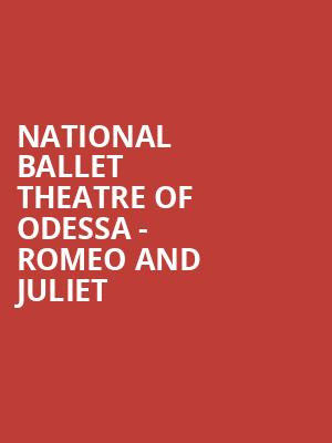 National Ballet Theatre of Odessa - Romeo and Juliet at Hershey Theatre